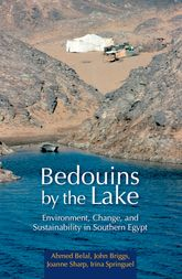 Bedouins by the LakeEnvironment, Change, and Sustainability in Southern Egypt