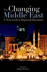 The Changing Middle EastA New Look at Regional Dynamics